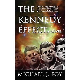 The Kennedy Effect by Foy & Michael J.