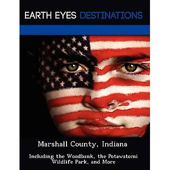 Marshall County Indiana Including the Woodbank the Potawatomi Wildlife Park and More by Night & Sam