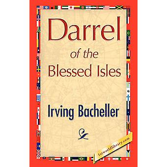 Darrel of the Blessed Isles by Bacheller & Irving