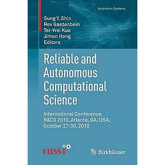 Reliable and Autonomous Computational Science International Conference RACS 2010 Atlanta GA USA October 2730 2010 by Shin & Sung Y.