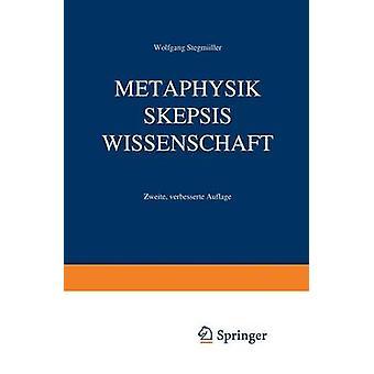Metaphysik Skepsis Wissenschaft by Wolfgang Stegm ller