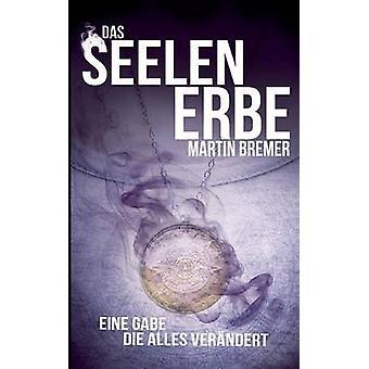 Das Seelenerbe av Bremer & Martin