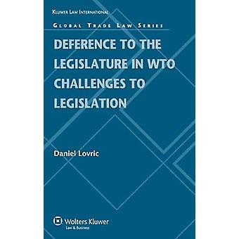 Deference to the Legislature in WTO Challenges to Legislation by Lovric & Daniel