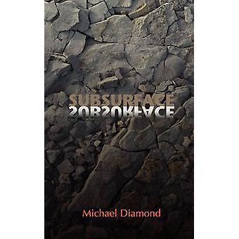 Subsurface by Diamond & Michael