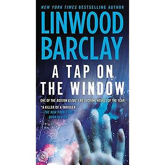 A Tap on the Window by Linwood Barclay - 9780451414199 Book