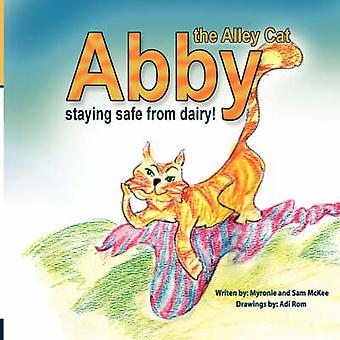 Abby the Alley Cat - Staying Safe from Dairy by Myronie McKee - Adi R