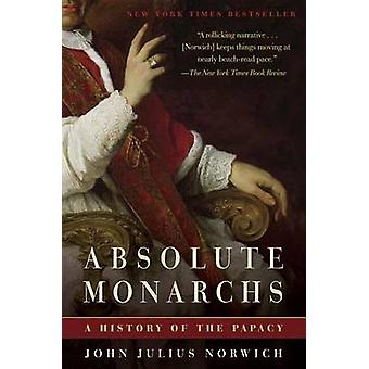 Absolute Monarchs - A History of the Papacy by John Julius Norwich - 9