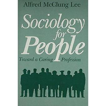 Sociology for People - A Caring Profession by Alfred McClung Lee - 978
