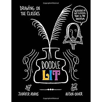 Doodle Lit by Jennifer Adams - Alison Oliver - 9781423635512 Book