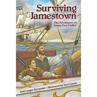 Surviving Jamestown - The Adventures of Young Sam Collier by Gail Lang