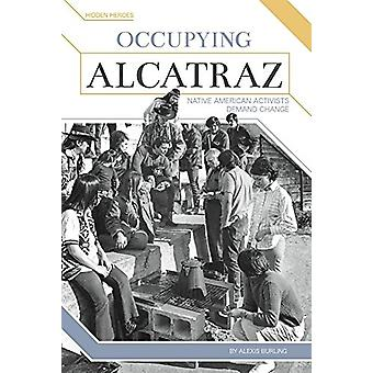 Occupying Alcatraz - Native American Activists Demand Change by Alexis