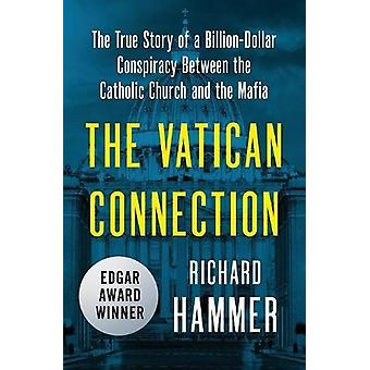The Vatican Connection - The True Story of a Billion-Dollar Conspiracy