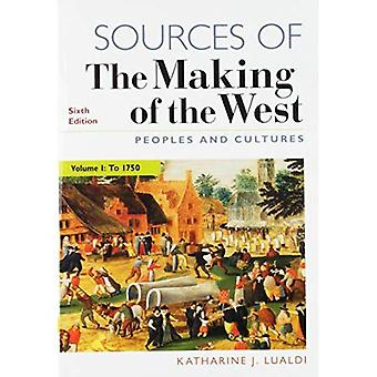 Sources of the Making of the West, Volume I: Peoples and Cultures