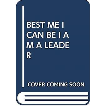 BEST ME I CAN BE I AM A LEADER by Scholastic