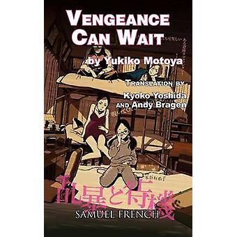 Vengeance kan wachten door Yukiko Motoya & vertaald door Kyoko Yoshida & vertaald door Andy Bragen