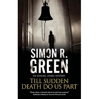 Till Sudden Death Do Us Part by Simon Green
