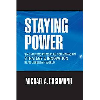Staying Power por Cusumano &Michael A. MIT Sloan Management Review Profesor de Administración &Sloan School of Management &Massachusetts Institute of Technology