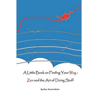 A Little Book on Finding Your Way by Briers & Francis