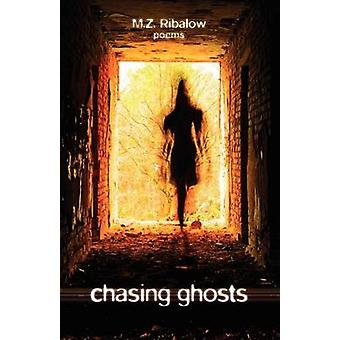 Chasing Ghosts by Ribalow & M. Z.