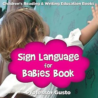 Sign Language for Babies Book  Childrens Reading  Writing Education Books by Gusto & Professor