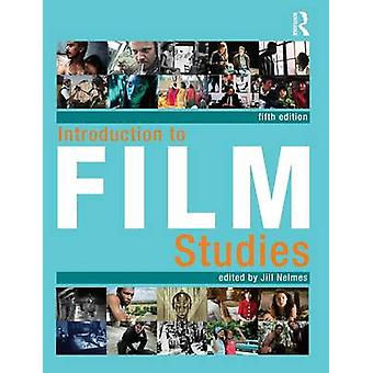 Introduction to Film Studies by Jill Nelmes - 9780415582599 Book
