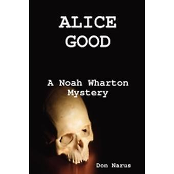 Alice Good by Narus & Don