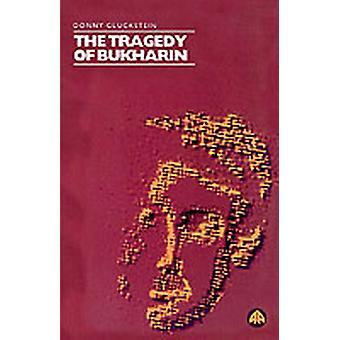 Tragedi i Bukharin av Gluckstein & Donny