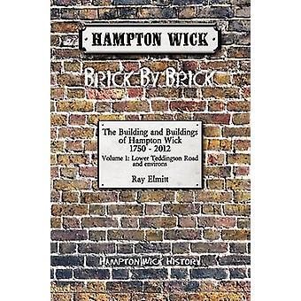 Hampton Wick Brick by Brick Volume 1 by Elmitt & Ray