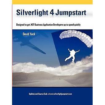 Silverlight 4 Jumpstart by Yack & David