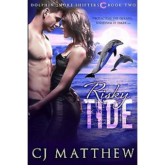 Risky Tide Dolphin Shore Shifters Book 2 by Matthew & CJ