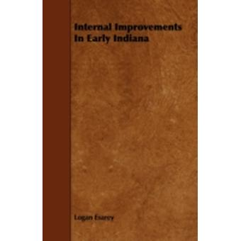 Internal Improvements In Early Indiana by Esarey & Logan
