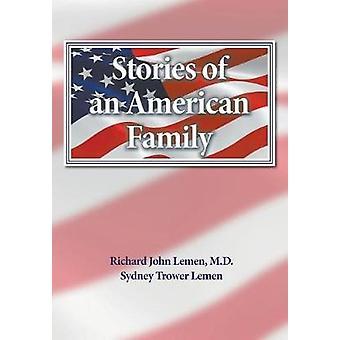 Stories of an American Family A 300 Year History of the LememLemmon Family by Lemen & Richard John