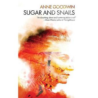 Sugar and Snails by Goodwin & Anne