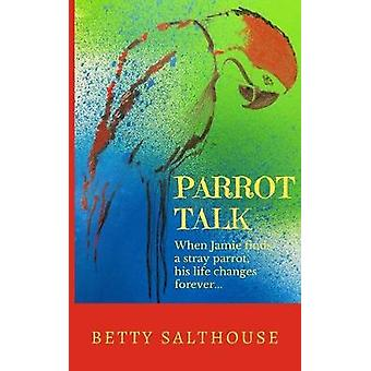 Parrot Talk by Salthouse & Betty
