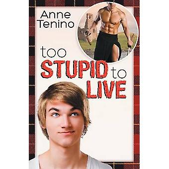 Too Stupid to Live by Tenino & Anne