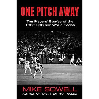 One Pitch Away The Players Stories of the 1986 LCS and World Series by Sowell & Mike