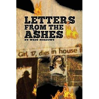 Letters From The Ashes by Meadows & Wade