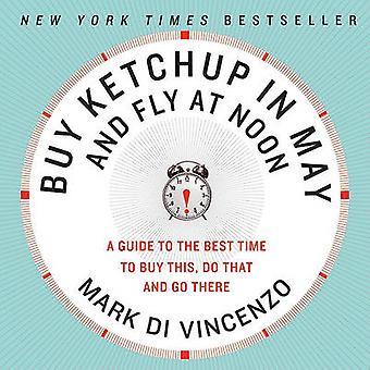 Buy Ketchup in May and Fly at Noon by Di Vincenzo & Mark