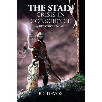 The Stain Crisis in Conscience a Historical Novel by DeVos & Ed