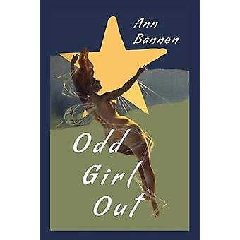 Odd Girl Out by Bannon & Ann