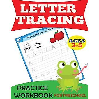 Letter Tracing Practice Workbook For Preschool Ages 35 by Handwriting Practice