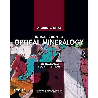 Introduction to Optical Mineralogy (4th Revised edition) by William D