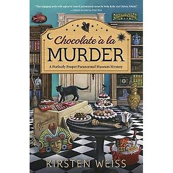 Chocolate A La Murder - A Perfectly Proper Paranormal Museum Mystery -