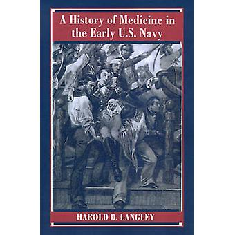 A History of Medicine in the Early U.S. Navy par Harold D. Langley - 9