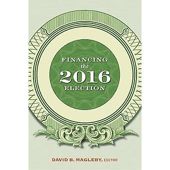 Financing the 2016 Election by David B. Magleby - 9780815736592 Book