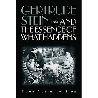 Gertrude Stein and the Essence of What Happens - 9780826514639 Book