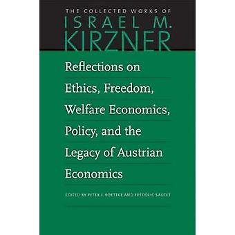 Reflections on Ethics - Freedom - Welfare Economics - Policy - and th