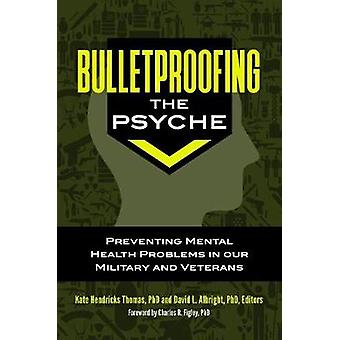Bulletproofing the Psyche - Preventing Mental Health Problems in Our M