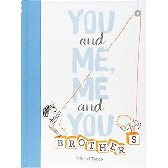 You and Me - Me and You - Brothers by Miguel Tanco - 9781452165486 Book