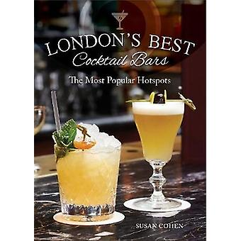 London's Best Cocktail Bars - The Most Popular Hotspots by Susan Cohen